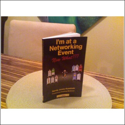 "The first copy of ""I'm at a Networking Event--Now What???"" by Sandy Jones-Kaminski of Bella Domain, LLC"