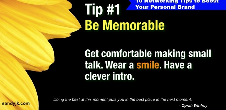 10 Networking Tips to Boost Your Business: Tip #1 Be Memorable